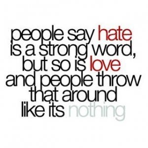 People Say Is A Strong Word Love
